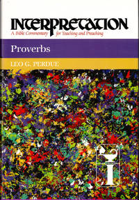 Proverbs (Interpretation: A Bible Commentary for Teaching & Preaching)