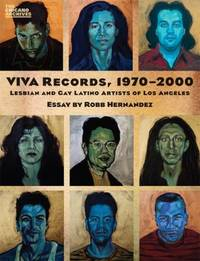 VIVA Records, 1970-2000 : Lesbian and Gay Latino Artists of Los Angeles
