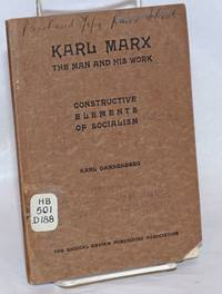 Karl Marx; the man and his work and the constructive elements of socialism. Three lectures and two essays