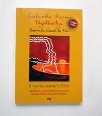 Kulurdu Marni Ngathaitya! Sounds Good to Me! A Kaurna Learner's Guide Second Edition