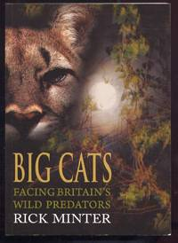 Big Cats. Facing Britain\'s Wild Predators