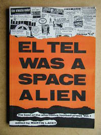 El Tel Was A Space Alien. The Best of the Alternative Football Press. Vol. 1