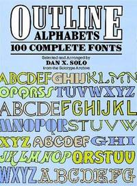 Outline Alphabets: One Hundred Complete Forms (Lettering, Calligraphy, Typography)