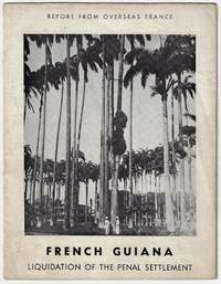 French Guiana, Liquidation of the Penal Settlement