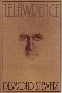 T. E. Lawrence. by  DESMOND STEWART - First Edition - from Time Booksellers and Biblio.com