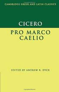 image of Cicero: Pro Marco Caelio (Cambridge Greek and Latin Classics)