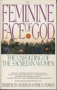 The Feminine Face Of God  The Unfolding Of The Sacred In Women