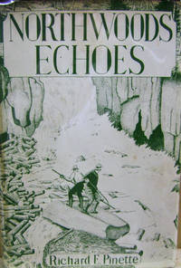 Northwoods Echoes:  A Collection of True Short Stories and Accounts of the  North Country