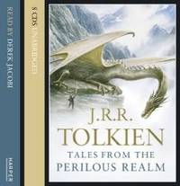 Tales from the Perilous Realm by J. R. R. Tolkien - 2010-06-09 - from Books Express and Biblio.com
