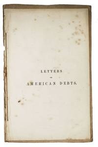 "LETTERS On AMERICAN DEBTS.; First Printed in the ""Morning Chronicle."""