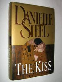The Kiss by Danielle Steel - 1st Edition, 1st Printing - 2001 - from Manyhills Books and Biblio.com