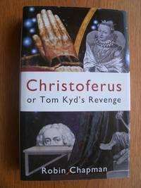 Christoferus or Tom Kyd's Revenge