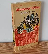 Medieval Cities by Henri Pirenne - Paperback - 1956 - from Books from Benert (SKU: 000493)