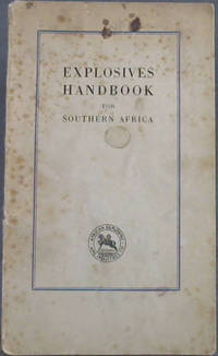 image of Explosives Handbook for Southern Africa : A Manual for Miners, Quarrymen, Farmers and Industrialists