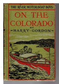 image of THE RIVER MOTOR BOAT BOYS ON THE COLORADO or the Clue in the Rocks