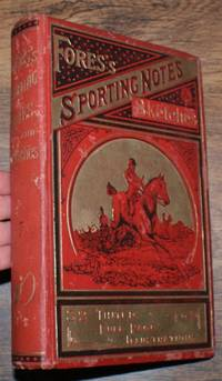 Fores's Sporting Notes & Sketches. A Quarterly Magazine Descriptive of British, Indian, Colonial and Foreign Sport. Volume VII (7) 1890-1891