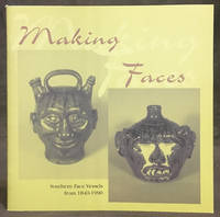 Making Faces : Southern Face Vessels from 1840-1990