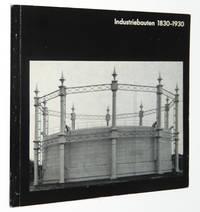 Industriebauten 1830-1930: Eine Fotografische Dokumentation von Bernd und Hilla Becher