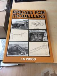 image of Bridges for Modellers: An Illustrated Record of Railway Bridges
