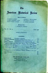 The American Historical Review, Vol. VI, No. 4, July 1901