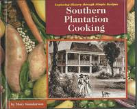 SOUTHERN PLANTATION COOKING Exploring History through Simple Recipes
