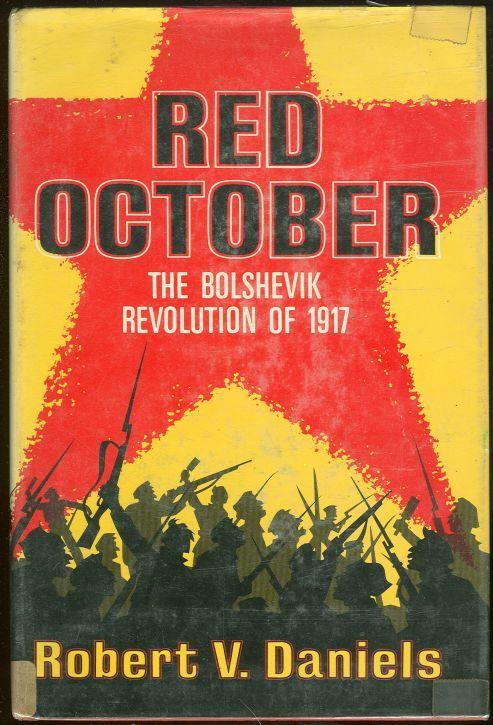 RED OCTOBER The Bolshevik Revolution of 1917, Daniels, Robert