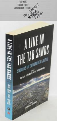 A line in the tar sands, struggles for environmental justice. Foreword by Naomi Klein and Bill McKibben