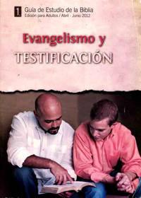 Evangelismo y testificación (Guía de estudio de la Biblia: Edición para adultos, abril-junio 2012)