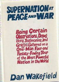 Supernation At Peace and War. Being Certain Observations, Depositions, Testimonies, and Graffiti...