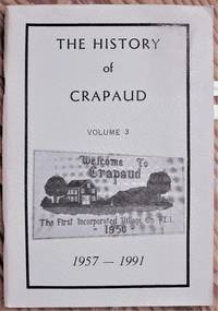 The History of Crapaud, Prince Edward Island. Volume 3 1957-1991