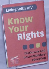 image of Living with HIV: Know Your Rights 4 [brochure] disclosure and post-secondary education