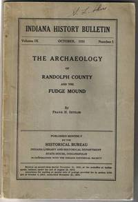 image of The Archaeology of Randolph County and the Fudge Mound ; Indiana History  Bulletin Volume IX Number I October 1931
