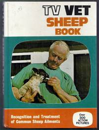 The TV Vet Sheep Book. Recognition and Treatment of Common Sheep Ailments. Second Edition