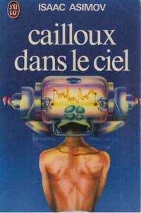 Cailloux dans le ciel by Isaac Asimov - Paperback - 1974 - from davidlong68 and Biblio.com