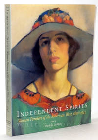 Independent Spirits: Women Painters of the American West, 1890-1945