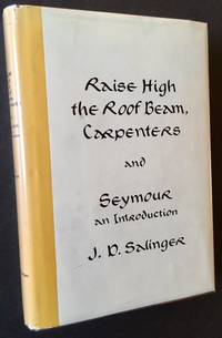 Raise High the Roof Beam, Carpenters and Seymour, an Introduction (1st Edition, 2nd State)