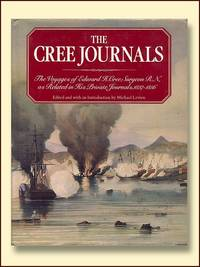 The Cree journals: the voyages of Edward H.Cree, Surgeon R.N., as related in his private...