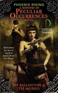 Phoenix Rising : A Ministry of Peculiar Occurrences Novel