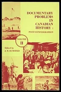 image of DOCUMENTARY PROBLEMS IN CANADIAN HISTORY.  VOLUME II:  POST CONFEDERATION.