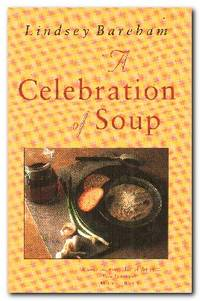 A Celebration of Soup  With Classic Recipes from Around the World