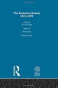 Palaeontology; The Evolution Debate  1813 1870 Volume VI Volume 9