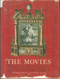 image of The Movies: the 65-Year Story of the World of Hollywood and Its Effect on America,from Pre-Nickelodeon Days to the Present