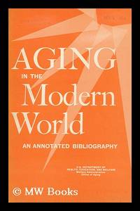 Aging in the Modern World An Annotated Bibliography