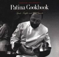 Joachim Splichal's Patina Cookbook : Spuds, Truffles, and Wild Gnocchi