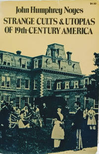 Strange Cults and Utopias of 19th-Century America