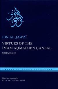 Virtues of the Imam Ahmad Ibn Hanbal [Two Volume Set]