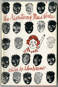 THE ADVENTURES OF MAUD NOAKES AN AUTOBIOGRAPHICAL ACCOUNT BY THE AUTHORESS OF THE NOAKES REPORT EDITED BY...