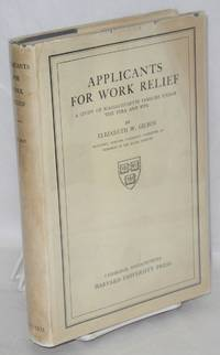 Applicants for work relief; a study of Massachusetts families under the FERA and WPA