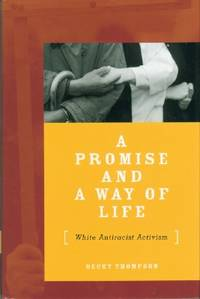 Promise and a Way of Life: White Antiracist Activism