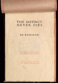 The Instinct Never Dies.